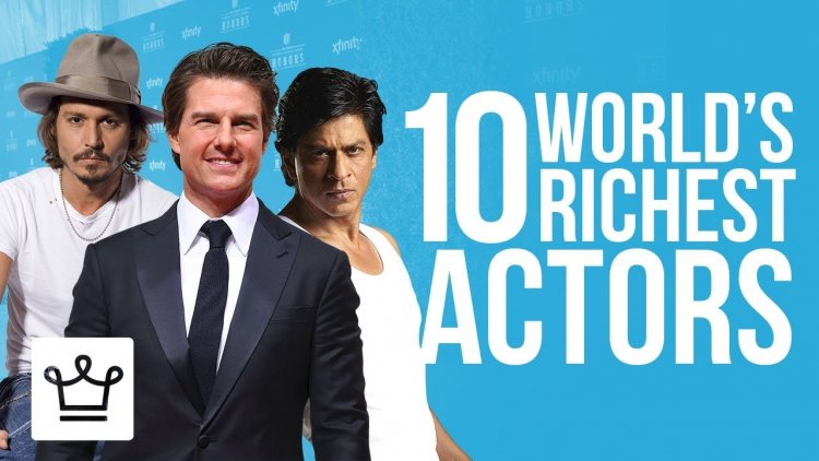 Top 10 Richest Actors in the World 2021